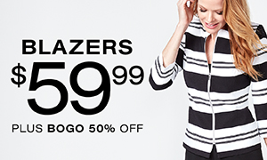 Blazers $59.99 plus BOGO 50% off